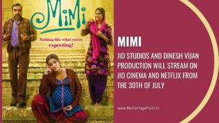Kriti Sanon Mimi will stream on Jio Cinema and Netflix from the 30th of July