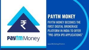 paytm-money-ipo-becomes-the-first-digital-brokerage-platform-in-india-to-offer-preopen-ipo-applications