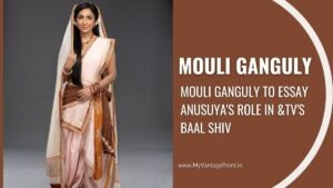 mouli-ganguly-to-essay-anusuyas-role-in-tvs-baal-shiv