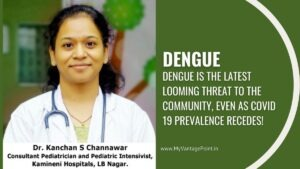 Dengue is the latest looming threat to the community, even as COVID 19 prevalence recedes!